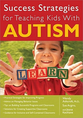 Success Strategies for Teaching Kids With Autism By Ashcroft, Wendy/ Keohane, Joyce