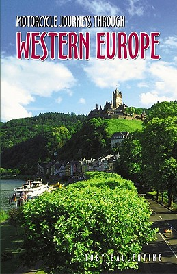 Motorcycle Journeys Through Western Europe By Ballentine, Toby